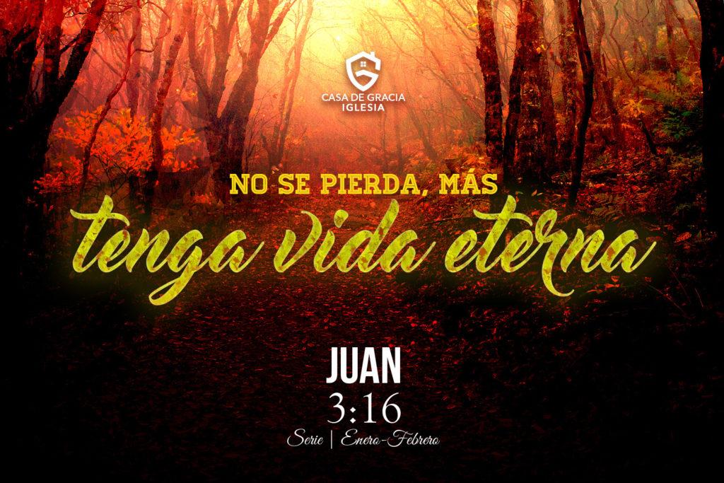 No se pierda, mas tenga vida eterna (de muerte a vida) - Iglesia Casa de Gracia