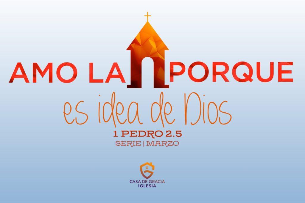 Amo la Iglesia porque... Es idea de Dios - Iglesia Casa de Gracia
