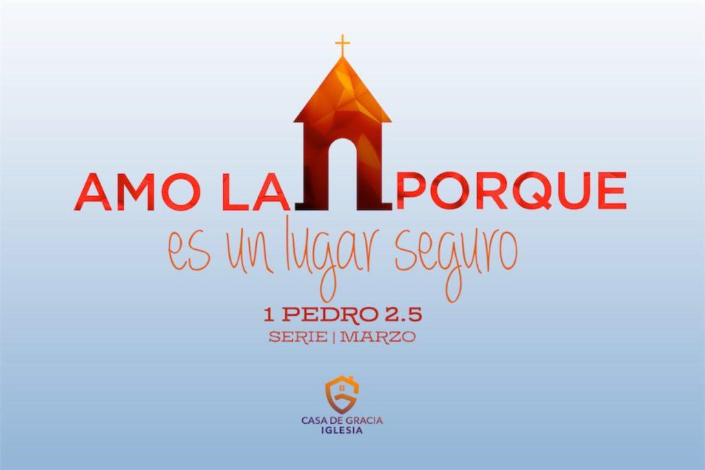 Amo la Iglesia porque... Es un lugar seguro | Iglesia Casa de Gracia