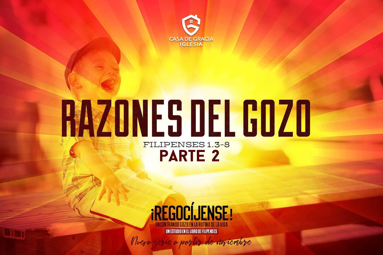 Razones del gozo (parte 2)   Iglesia Casa de Gracia