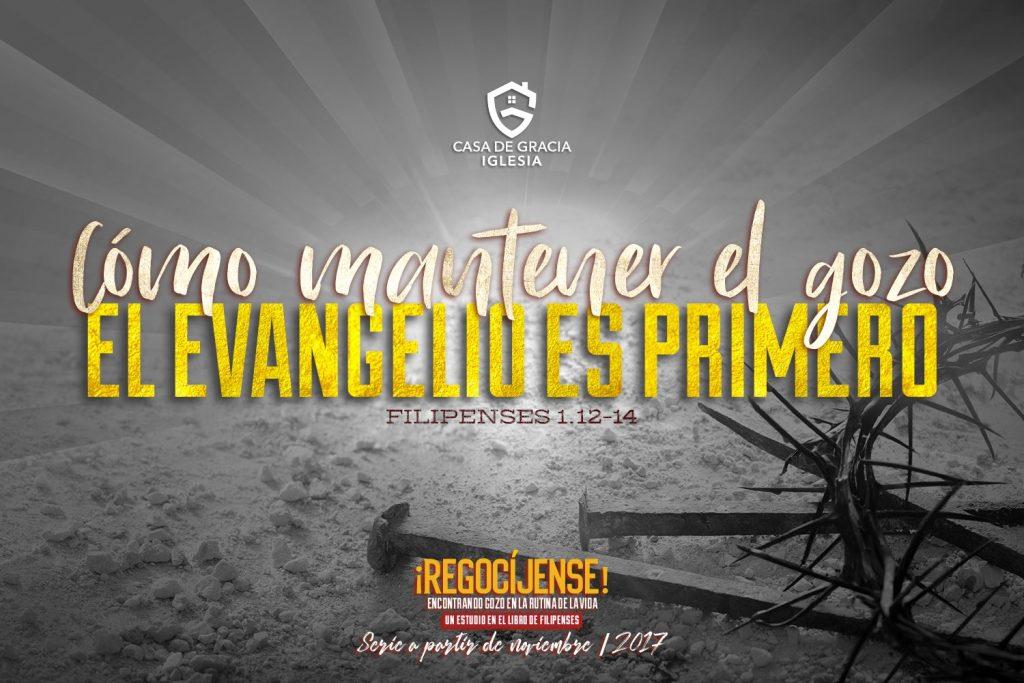 Cómo mantener el gozo: El evangelio es primero   Iglesia Casa de Gracia