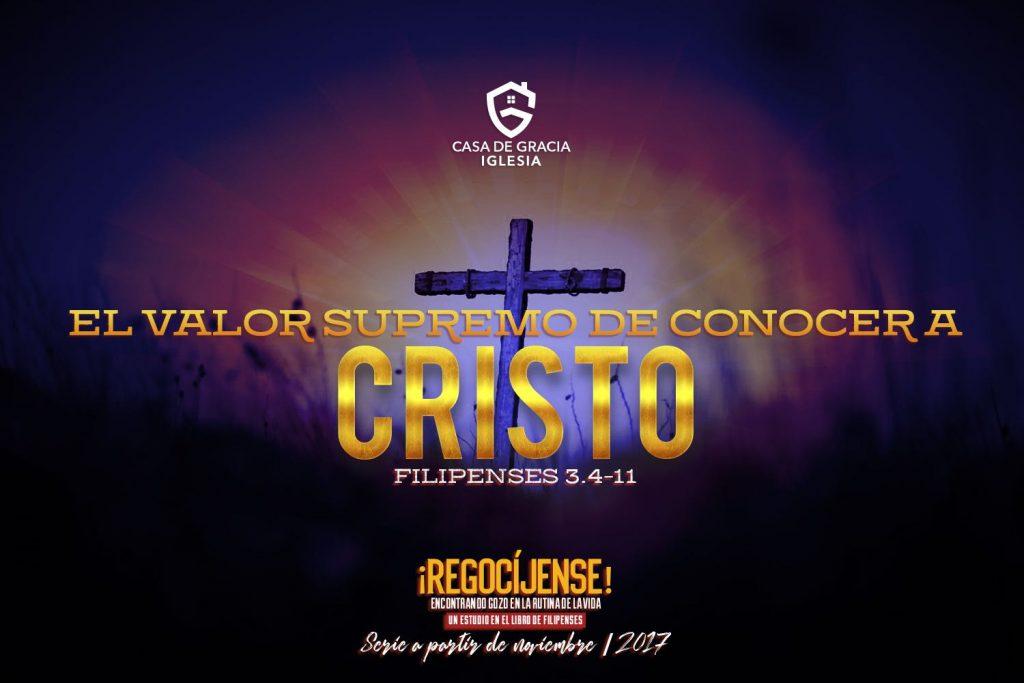 El valor supremo de conocer a Cristo   Iglesia Casa de Gracia