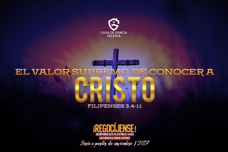 El valor supremo de conocer a Cristo | Iglesia Casa de Gracia