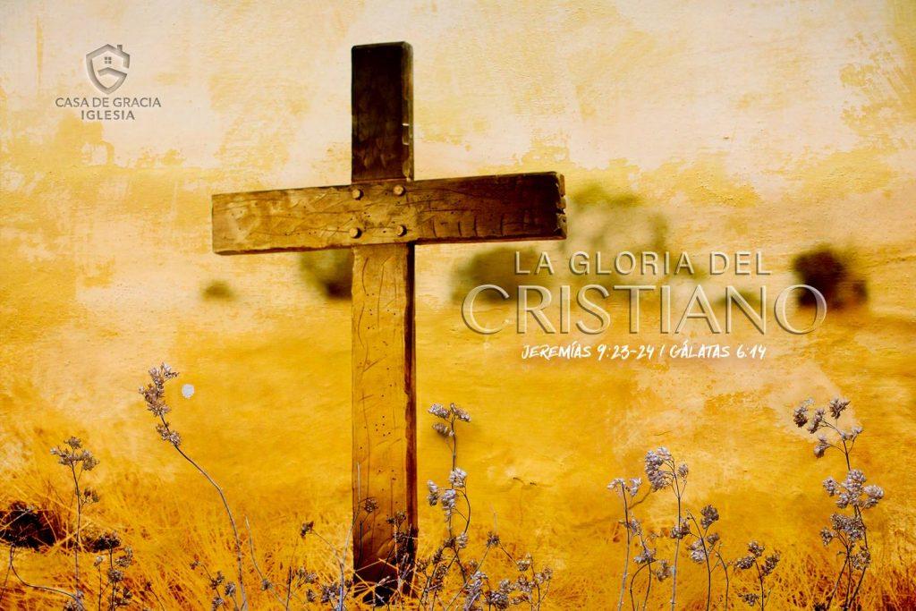La gloria del Cristiano | Pastor Manuel Valle | Iglesia Casa de Gracia