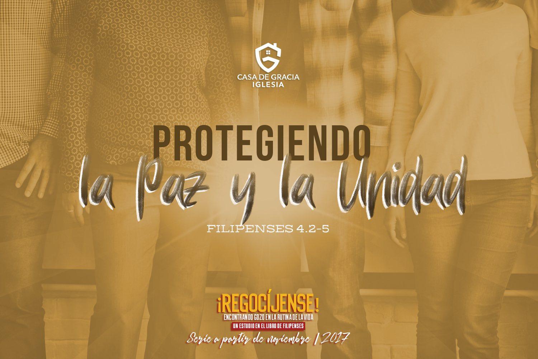 Protegiendo la paz y la unidad | Iglesia Casa de Gracia