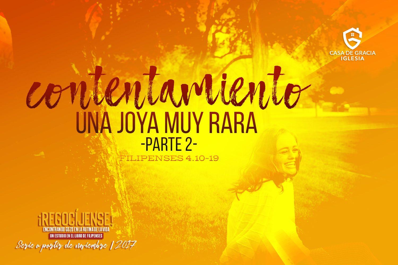 Contentamiento: Una joya muy rara (parte 2) | Iglesia Casa de Gracia