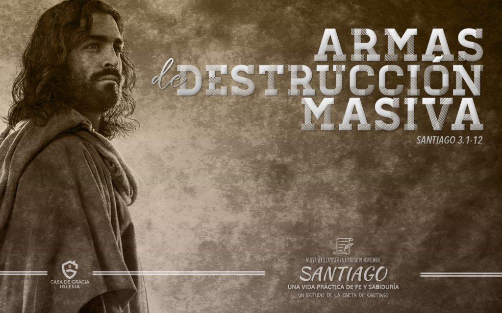 Armas de destrucción masiva - Iglesia Casa de Gracia
