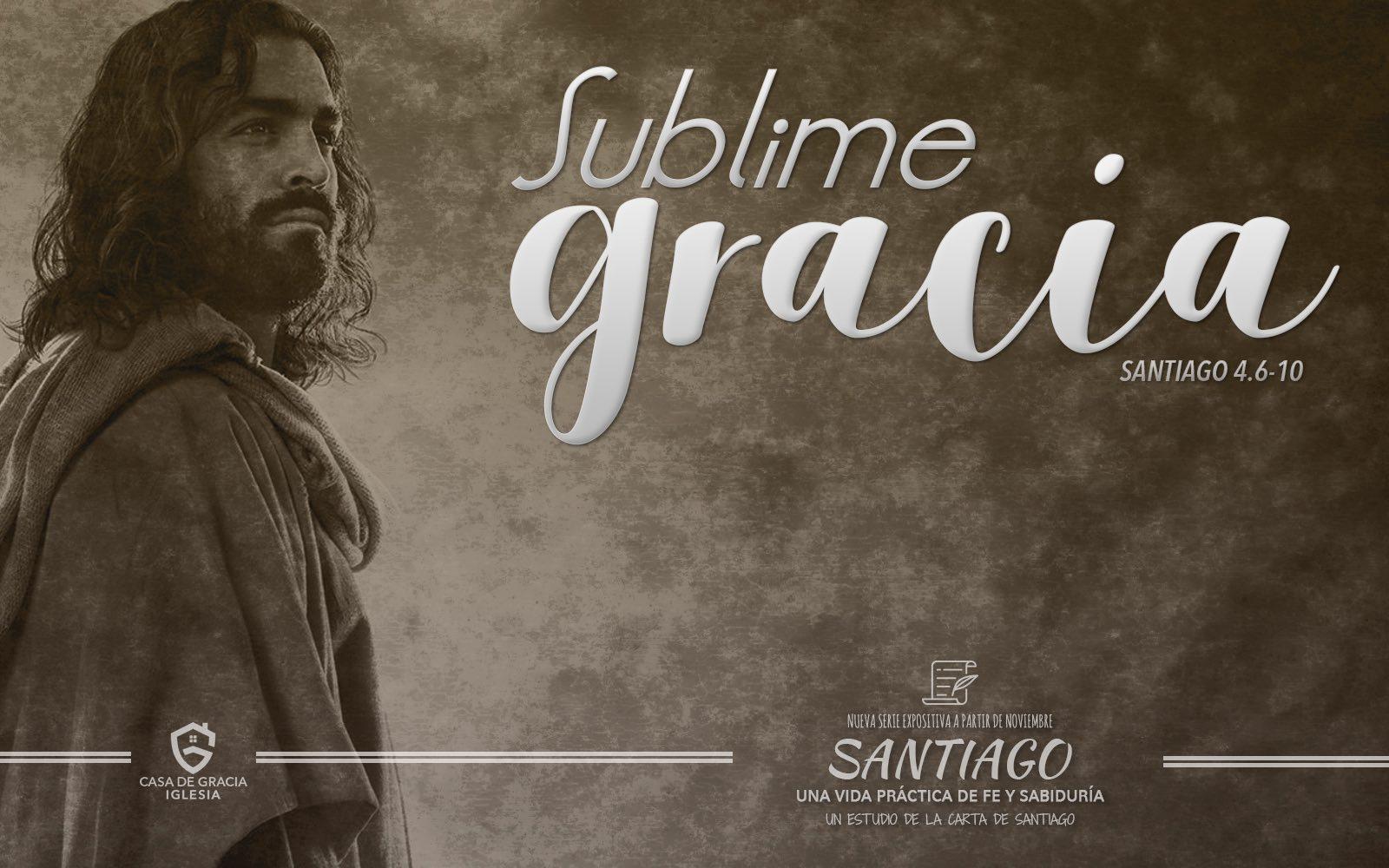 Sublime gracia - Iglesia Casa de Gracia