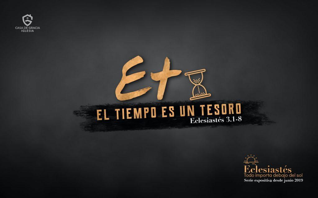 Et: El tiempo es un tesoro - Iglesia Casa de Gracia