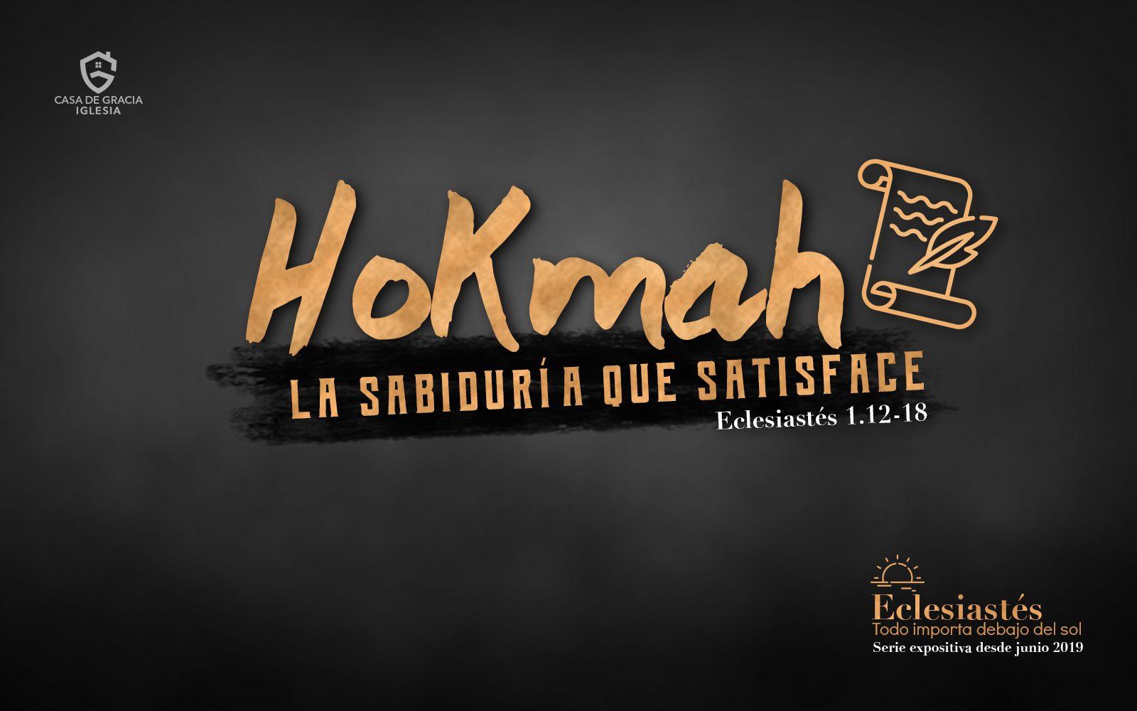 Hokmáh: La sabiduría que satisface - Iglesia Casa de Gracia