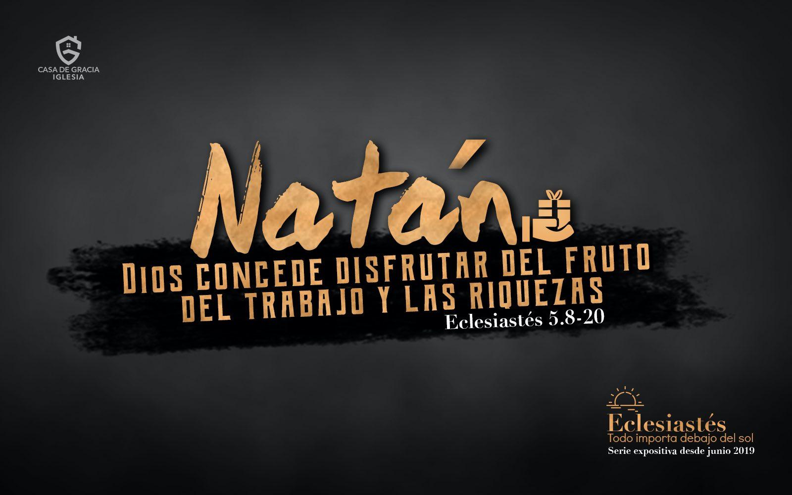 Natán: Dios concede disfrutar del fruto del trabajo y las riquezas - Iglesia Casa de Gracia