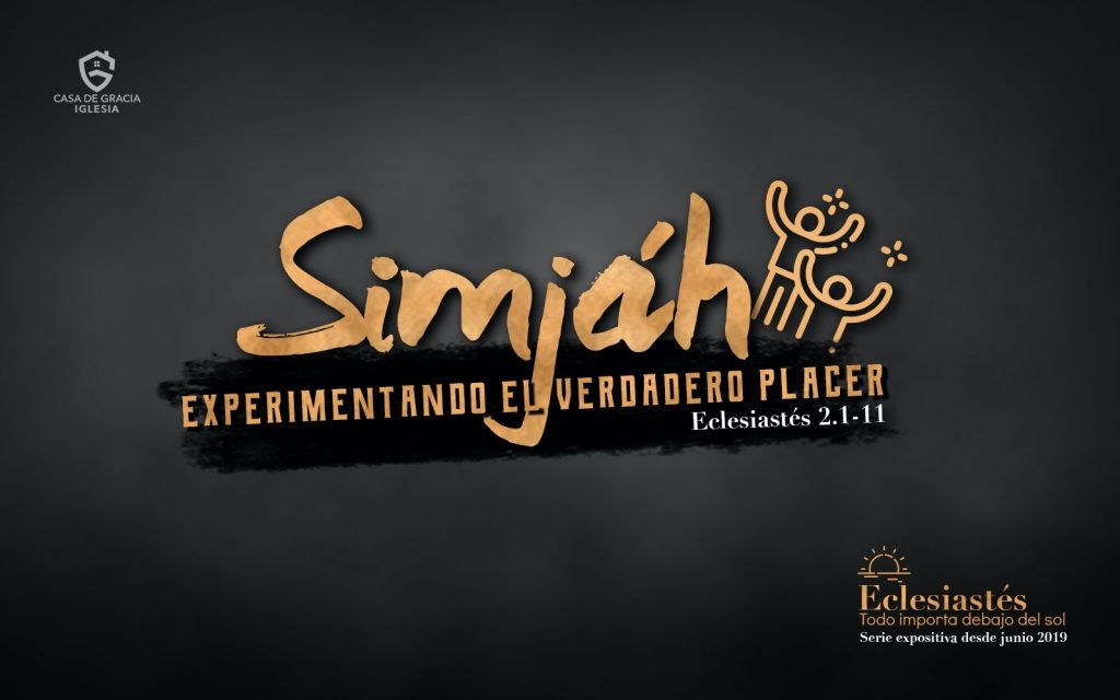 Simjáh: Experimentando el verdadero placer - Iglesia Casa de Gracia
