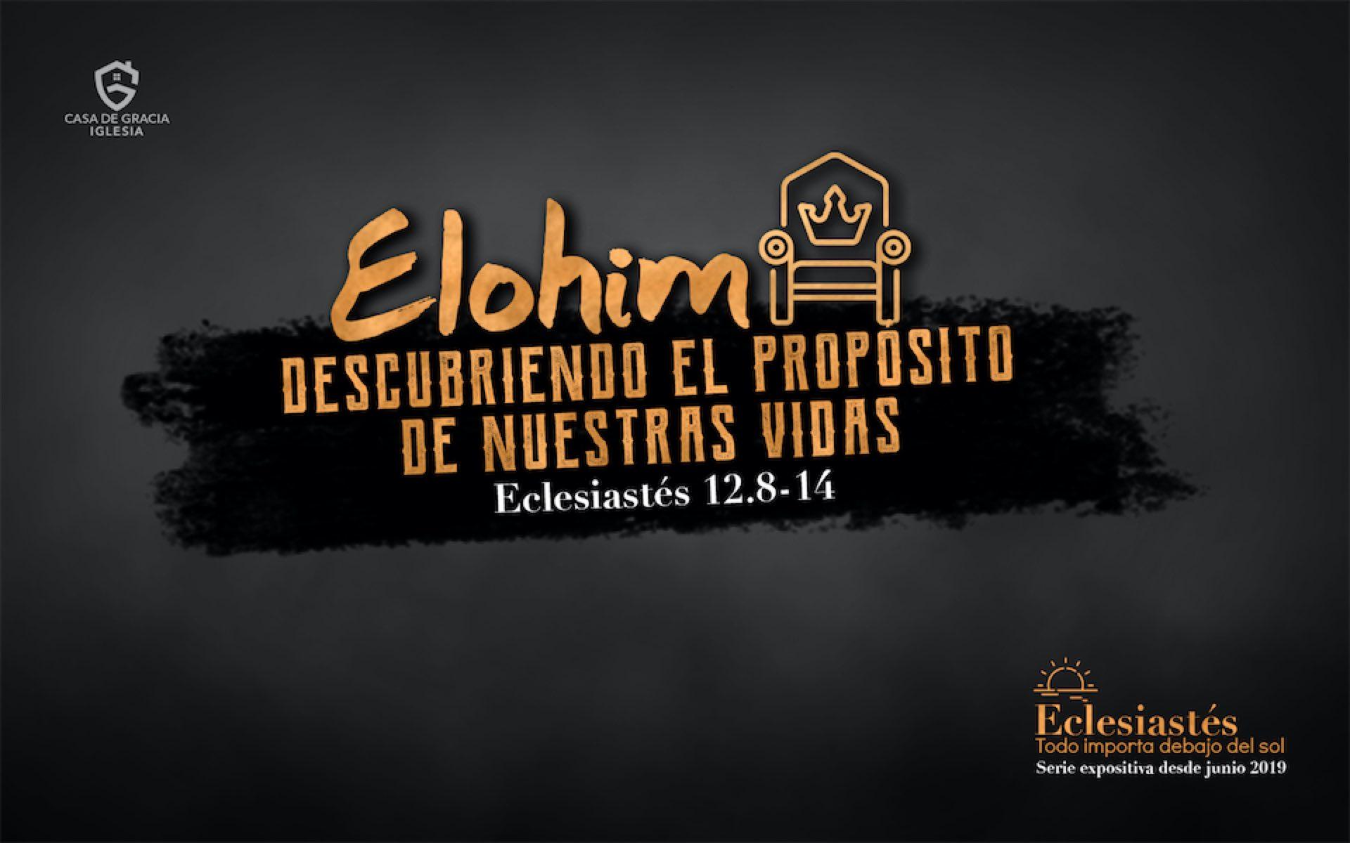 Elohim: Descubriendo el propósito de nuestras vidas - Iglesia Casa de Gracia