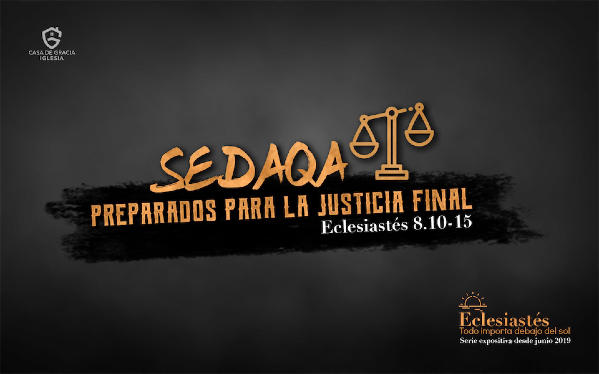 Sedaqa: Preparados para la justicia final - Iglesia Casa de Gracia