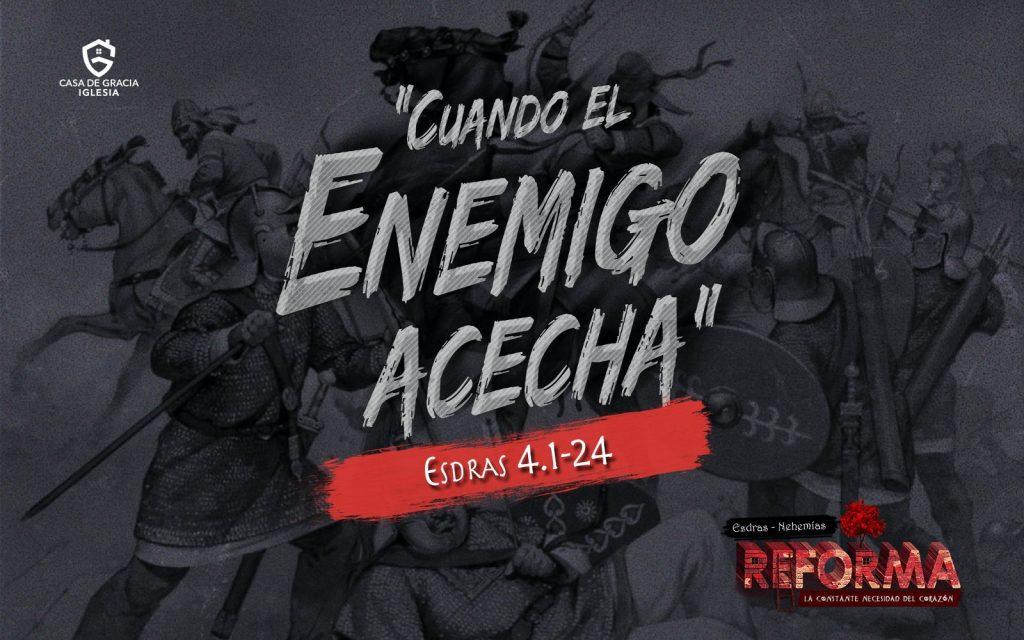 Cuando el enemigo acecha - Iglesia Casa de Gracia